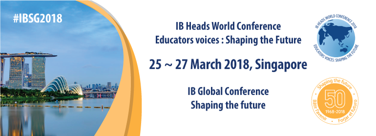 IB Global Conference & World Heads Conference, Singapore, 25 to 27 March 2018
