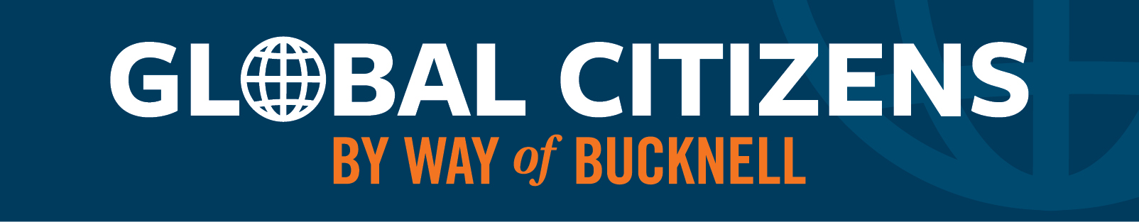 [DEAN'S EVENT] Global Citizens. By Way of Bucknell.
