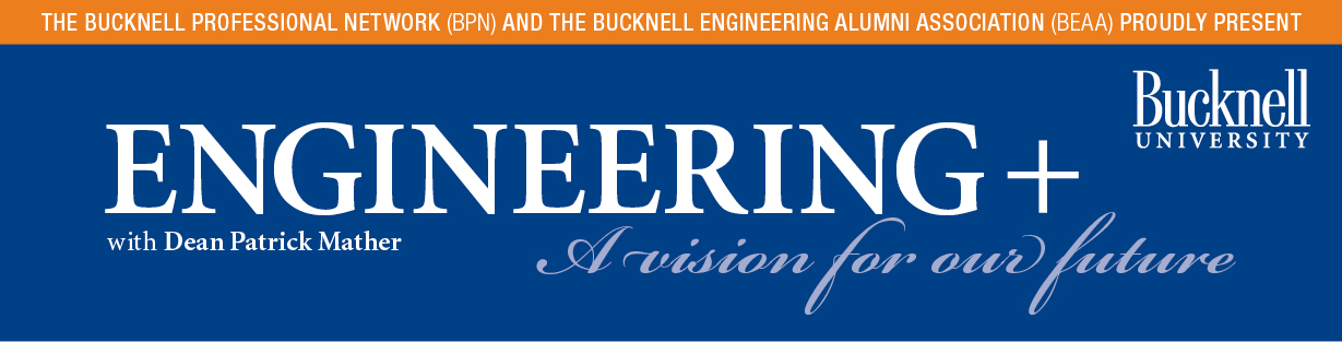 Engineering + -- A BPN Dean of Engineering Event