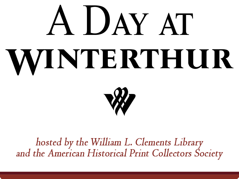 2019 A Day at Winterthur hosted by Clements Library