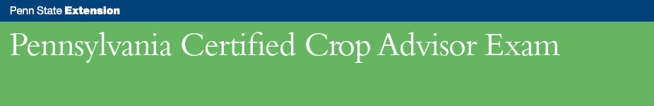 Pennsylvania Certified Crop Advisor Exam