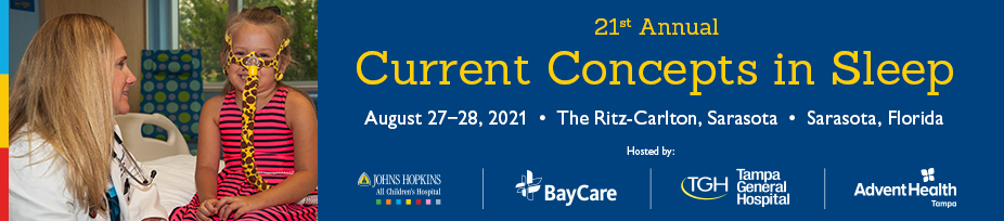 21st Annual Current Concepts in Sleep