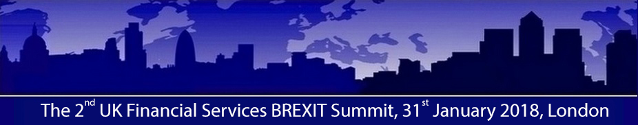 The 2nd UK Financial Services BREXIT Summit