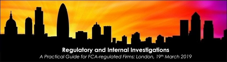 Regulatory and internal investigations: A Practical Guide for FCA-regulated firms