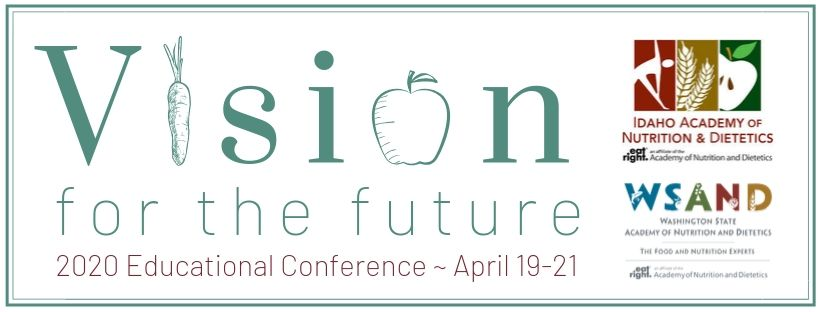 Idaho & Washington State Academies of Nutrition and Dietetics 2020 Educational Conference