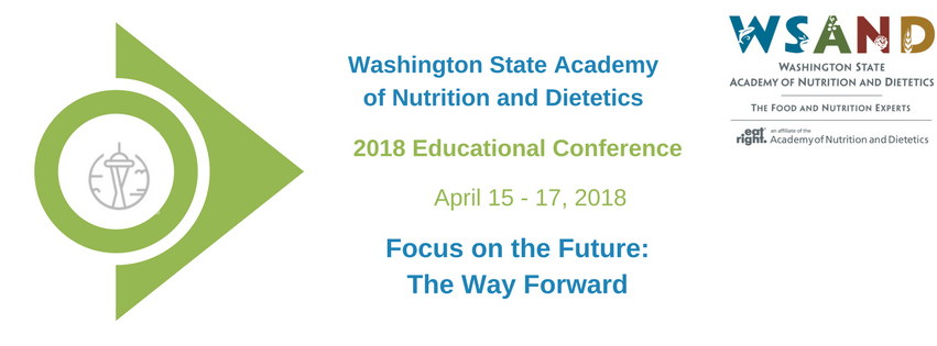 Washington State Academy of Nutrition and Dietetics 2018 Educational Conference