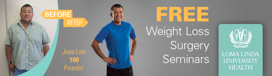 Loma Linda University Health Weight Loss Surgery Seminar