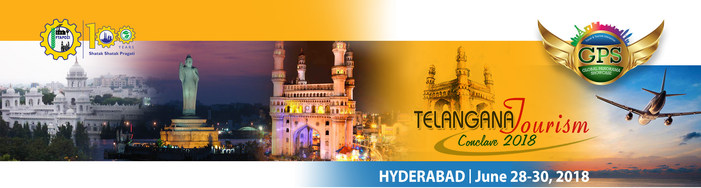 TELANGANA TOURISM CONCLAVE - GLOBAL PANORAMA SHOWCASE (GPS) HYDERABAD 28JUN - 30JUN 2018