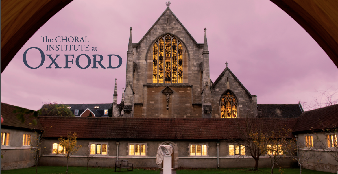 2020 Choral Institute at Oxford - the virtual experience!