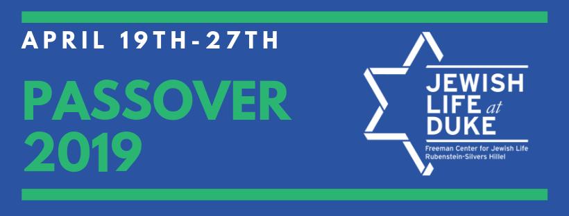 Jewish Life at Duke: Passover 2019