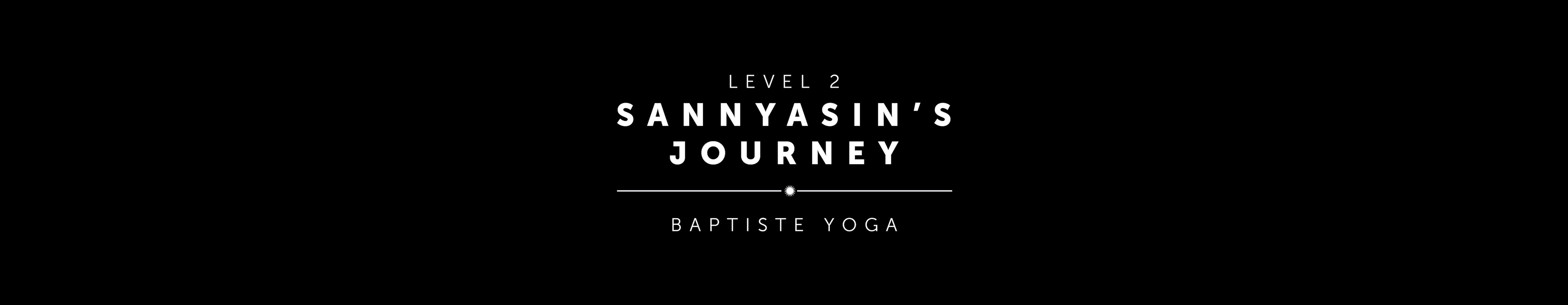 Level Two: The Sannyasin's Journey | Phoenicia, NY