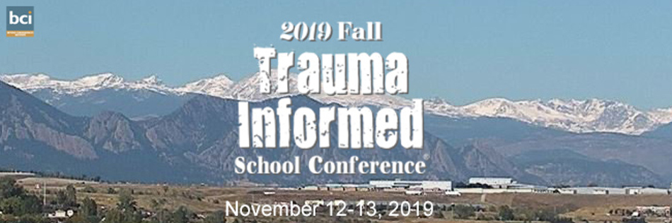 2019 Fall Trauma Informed School Conference