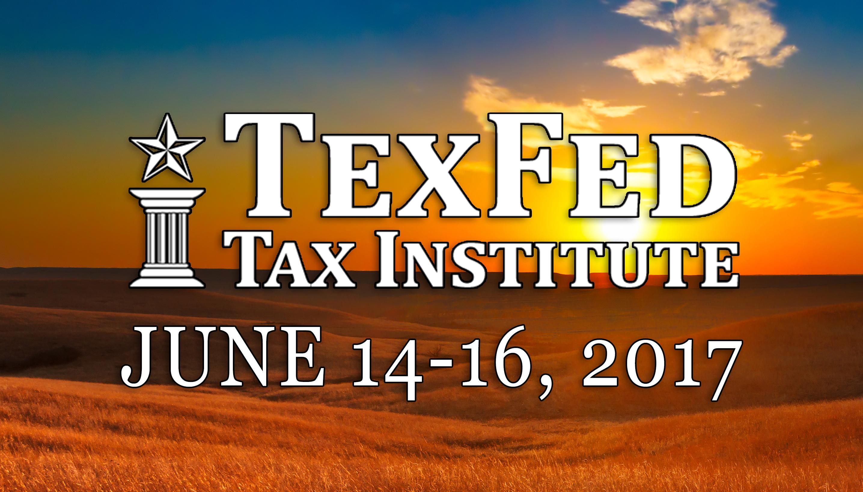 TexFed Tax Institute: San Antonio, TX 2017