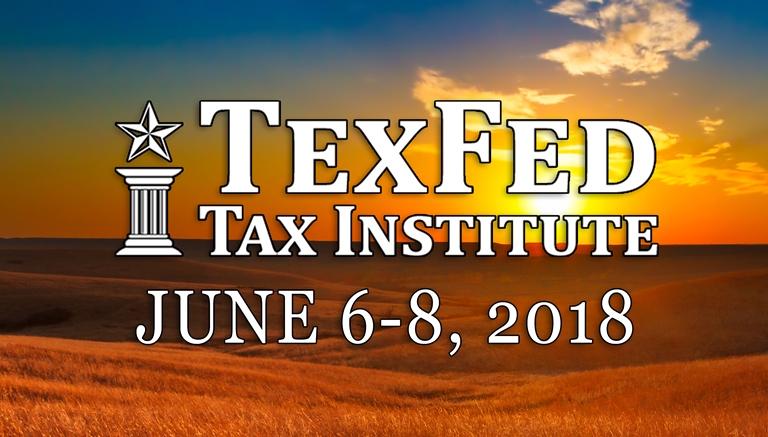 TexFed Tax Institute: San Antonio, TX 2018