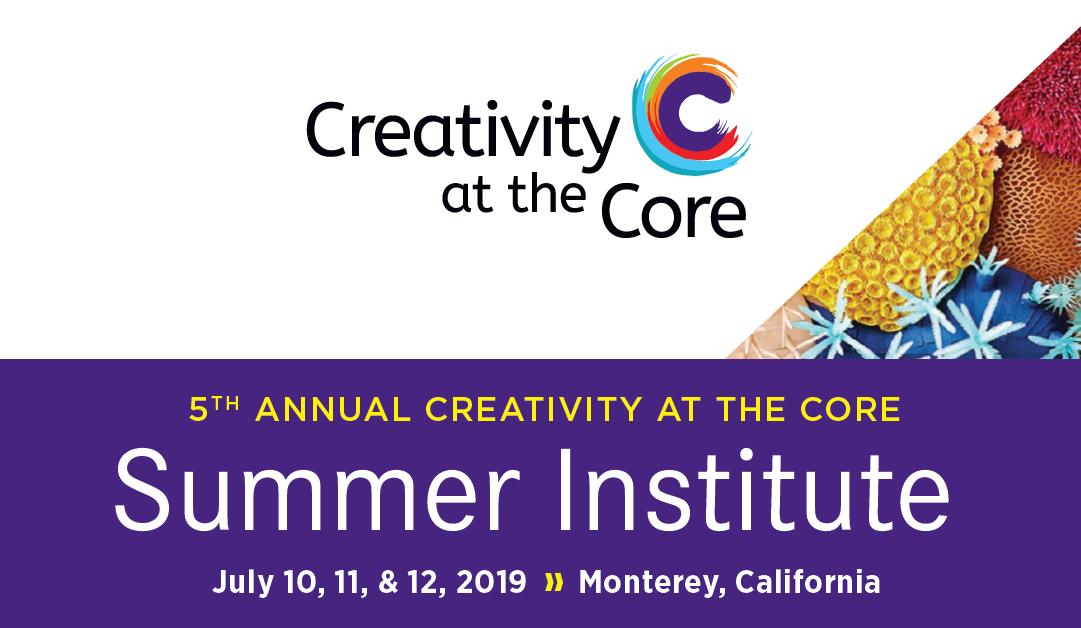 Creativity at the Core Summer Institute