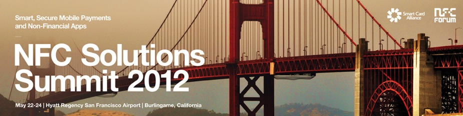 NFC Solutions Summit 2012, May 22-24, Hyatt Regency San Francisco Airport, Burlingame California