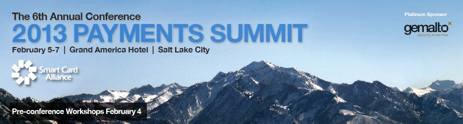 2013 Payments Summit, Feb 5-7, Salt Lake City