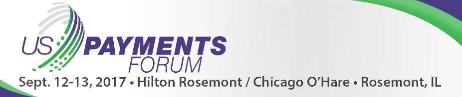 U.S. Payments Forum Meeting Rosemont - Sept '17