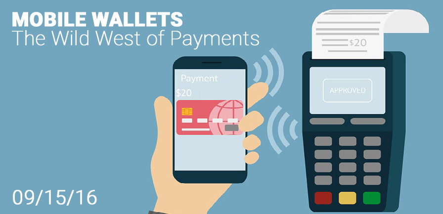 Mobile Wallets: The Wild West of Payments