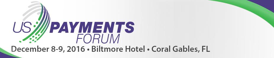 U.S. Payments Forum Meeting Coral Gables- Dec '16