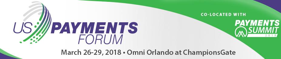 U.S. Payments Forum Meeting Orlando - Mar '18