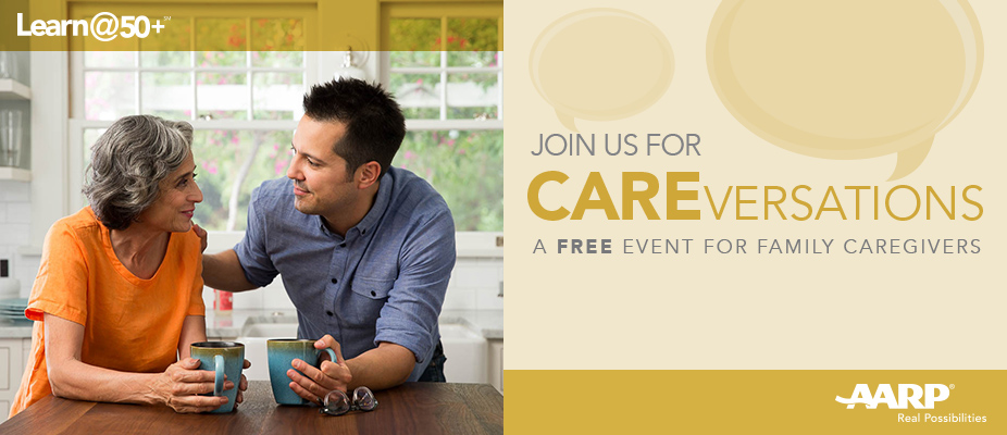AARP Careversations - Arlington, VA 3/28/19, 6:00 PM