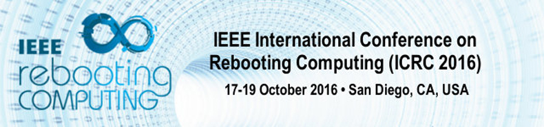 2016 IEEE International Conference on Rebooting Computing (ICRC)