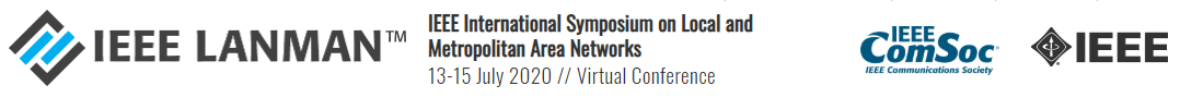 2020 IEEE International Symposium on Local and Metropolitan Area Networks (LANMAN)