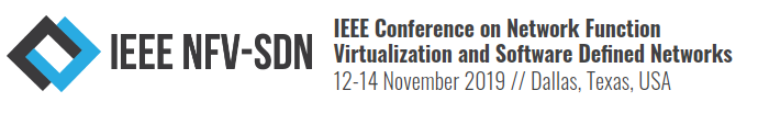 2019 IEEE Conference on Network Function Virtualization and Software Defined Networks (NFV-SDN)