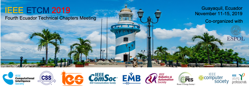 2019 IEEE Fourth Ecuador Technical Chapters Meeting (ETCM)