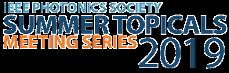 2019 IEEE Photonics Society Summer Topical Meeting Series