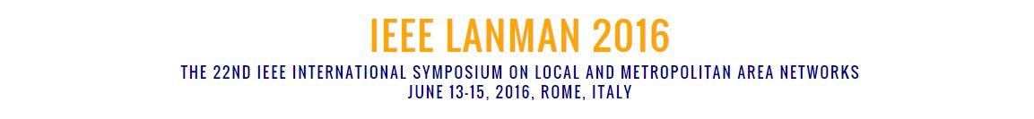 2016 IEEE International Symposium on Local and Metropolitan Area Networks (LANMAN)