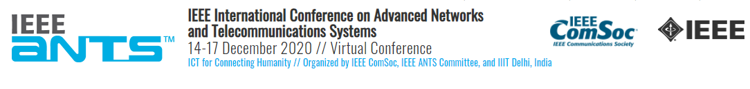 2020 IEEE International Conference on Advanced Networks and Telecommunications Systems (ANTS)