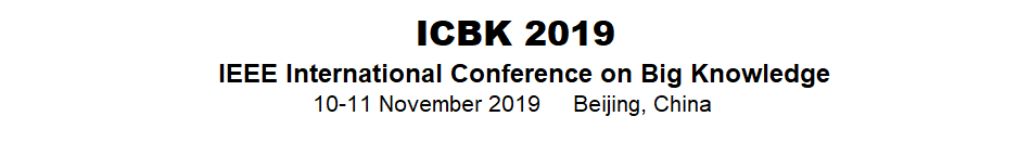 2019 IEEE International Conference on Big Knowledge (ICBK)