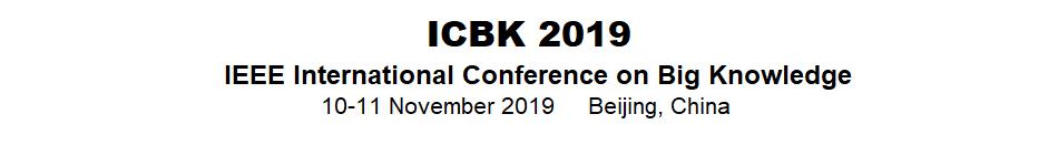 2019 IEEE International Conference on Big Knowledge (ICBK)