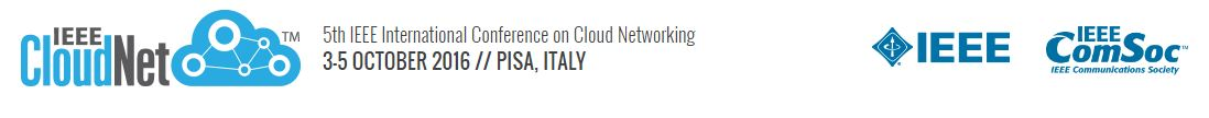 2016 5th IEEE International Conference on Cloud Networking (Cloudnet)
