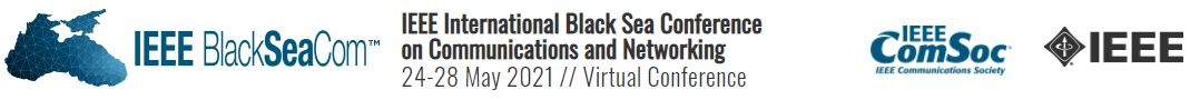 2021 IEEE International Black Sea Conference on Communications and Networking (BlackSeaCom)