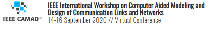 2020 IEEE International Workshop on Computer Aided Modeling and Design of Communication Links and Networks (CAMAD)