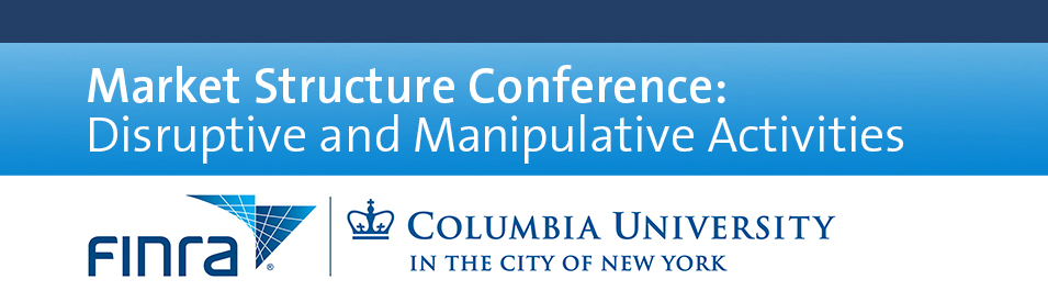 Market Structure Conference: Disruptive and Manipulative Activities