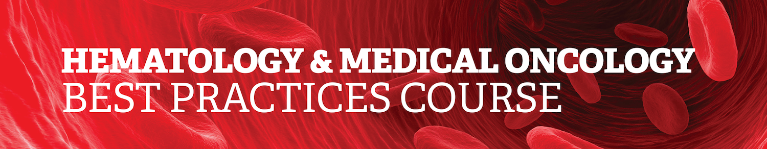 2015 Hematology and Medical Oncology Best Practices On Demand