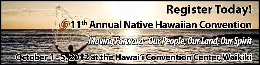 Register Today for the 11th Annual Native Hawaiian Convention
