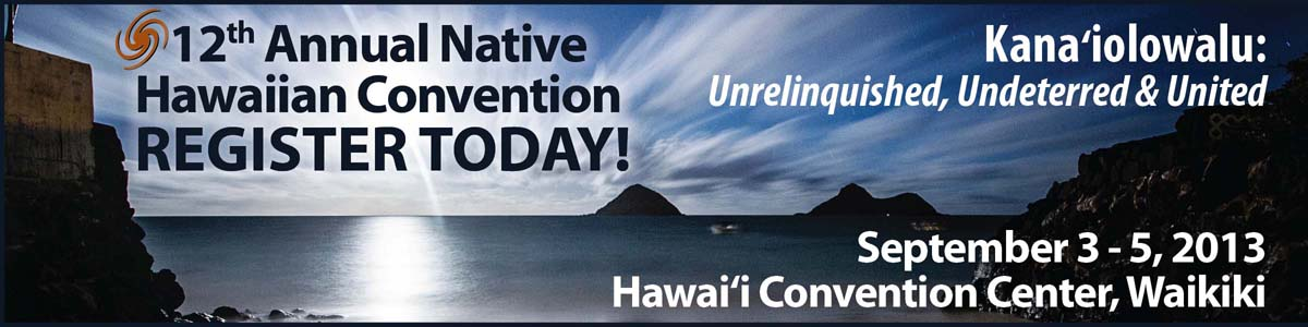 Register today for the 12th Annual Native Hawaiian Convention!