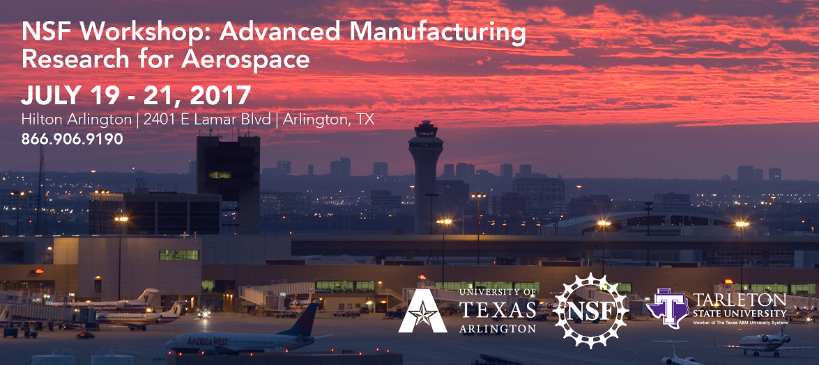 NSF Workshop: Advanced Manufacturing Research Aerospace