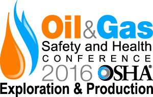 2016 OSHA Oil & Gas Safety and Health Conference