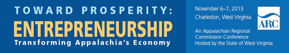 Toward Prosperity Conference, November 6-7, 2013, Charleston, West Virginia