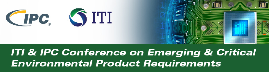 ITI & IPC Conference on Emerging & Critical Environmental Product Requirements
