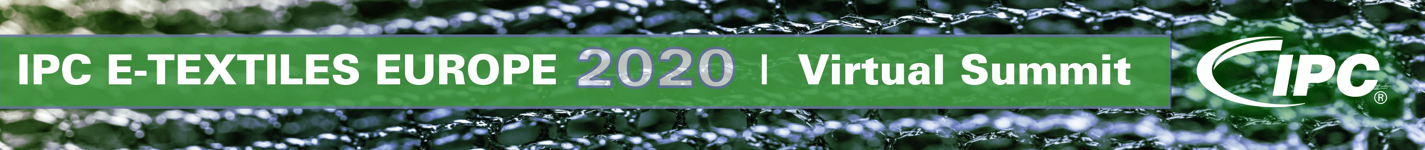 IPC E-Textiles Europe 2020     Virtual Summit