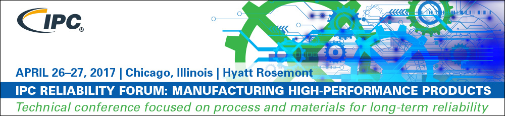 IPC Reliability Forum: Manufacturing High-Performance Products