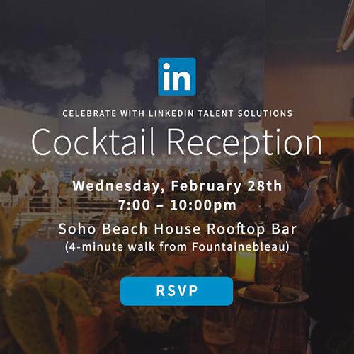 LinkedIn Talent Solutions Reception at 2018 Executive Forum North America