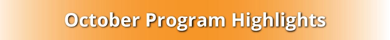 2018 November Newsletter - October program highlig